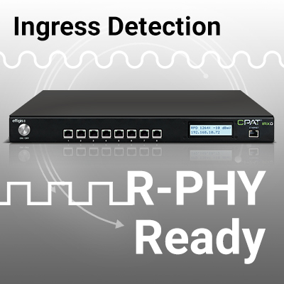 Ingress Detection now R-PHY Ready with new IRXD Ingress Digital Receiver for Effigis' CPAT FLEX